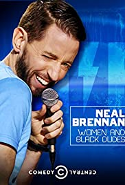 Neal Brennan: Women and Black Dudes (2014) Poster - TV Show Forum, Cast, Reviews