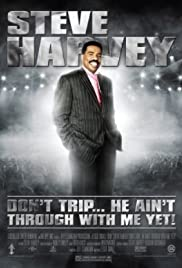 Steve Harvey: Don't Trip... He Ain't Through with Me Yet Poster