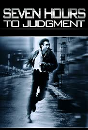 Seven Hours to Judgment (1988) Poster - Movie Forum, Cast, Reviews