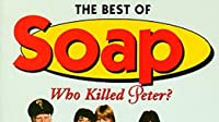 The Best of Soap: Who Killed Peter?