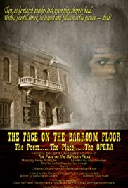 The Face On The Barroom Floor: The Poem, The Place, The Opera Poster