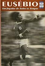 Eusébio: Um jogador de todos os tempos