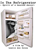 In the Refrigerator: Spirit of a Haunted Dancer
