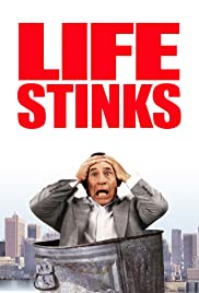 Life Stinks (1991) Poster - Movie Forum, Cast, Reviews