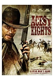 Aces 'N' Eights (2008) Poster - Movie Forum, Cast, Reviews