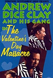 Andrew Dice Clay and His Gang Live! The Valentine's Day Massacre Poster