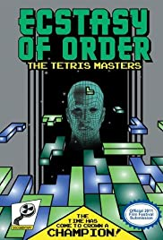 Ecstasy of Order: The Tetris Masters (2011) Poster - Movie Forum, Cast, Reviews