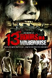 13 Hours in a Warehouse (2008) Poster - Movie Forum, Cast, Reviews
