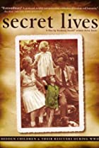 Image of Secret Lives: Hidden Children and Their Rescuers During WWII