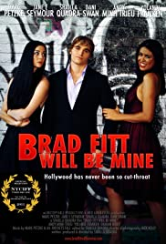 Brad Fitt Will Be Mine Poster