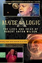 Image of Maybe Logic: The Lives and Ideas of Robert Anton Wilson
