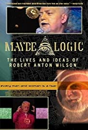 Maybe Logic: The Lives and Ideas of Robert Anton Wilson (2003) Poster - Movie Forum, Cast, Reviews