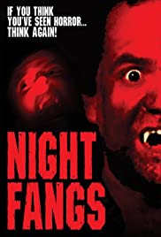 Night Fangs (2005) Poster - Movie Forum, Cast, Reviews
