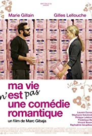 Ma vie n'est pas une comédie romantique(2007) Poster - Movie Forum, Cast, Reviews