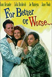 For Better or Worse (1995) Poster - Movie Forum, Cast, Reviews