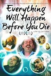 Everything Will Happen Before You Die Poster