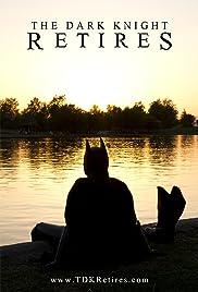 The Dark Knight Retires Poster - TV Show Forum, Cast, Reviews