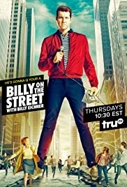 Billy on the Street with Billy Eichner Poster - TV Show Forum, Cast, Reviews