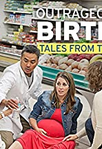 Outrageous Births: Tales from the Crib