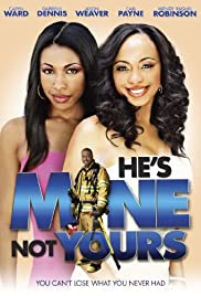 He's Mine Not Yours(2011) Poster - Movie Forum, Cast, Reviews