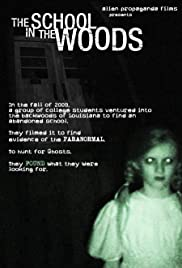 The School in the Woods (2010) Poster - Movie Forum, Cast, Reviews