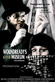 Woundready's Museum: A Dark Melodramedy Poster