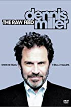 Image of Dennis Miller: The Raw Feed