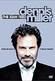 Dennis Miller: The Raw Feed (2003) Poster - TV Show Forum, Cast, Reviews