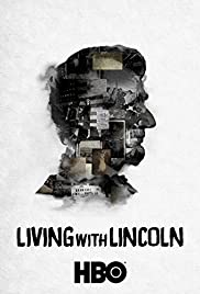 Living with Lincoln (2015) Poster - Movie Forum, Cast, Reviews