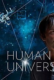 Human Universe Poster - TV Show Forum, Cast, Reviews