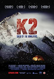 K2: Siren of the Himalayas (2012) Poster - Movie Forum, Cast, Reviews