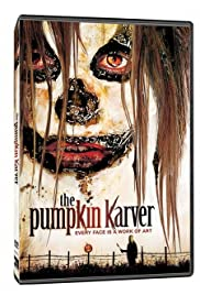 The Pumpkin Karver (2006) Poster - Movie Forum, Cast, Reviews