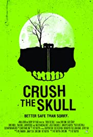 Crush the Skull (2015) Poster - Movie Forum, Cast, Reviews
