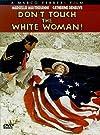 Touche pas à la femme blanche