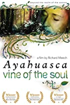 Image of Ayahuasca: Vine of the Soul