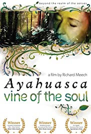 Ayahuasca: Vine of the Soul (2010) Poster - Movie Forum, Cast, Reviews