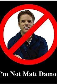 I'm Not Matt Damon Poster