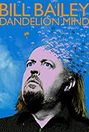 Bill Bailey: Dandelion Mind (2010) Poster - TV Show Forum, Cast, Reviews
