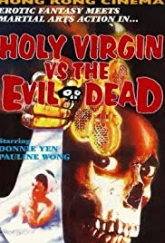 The Holy Virgin vs. the Evil Dead (1991) Poster - Movie Forum, Cast, Reviews