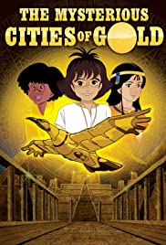 The Mysterious Cities of Gold Poster - TV Show Forum, Cast, Reviews