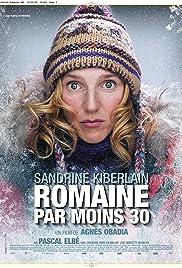 Romaine par moins 30(2009) Poster - Movie Forum, Cast, Reviews