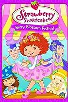 Image of Strawberry Shortcake: Berry Blossom Festival