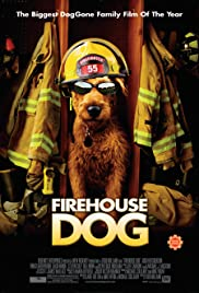 Firehouse Dog (2007) Poster - Movie Forum, Cast, Reviews