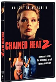 Chained Heat II(1993) Poster - Movie Forum, Cast, Reviews