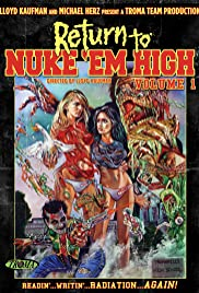 Return to Nuke 'Em High Volume 1 (2013) Poster - Movie Forum, Cast, Reviews