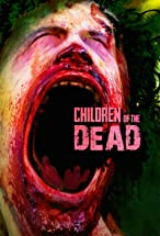 Primary image for Children of the Dead