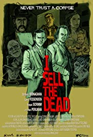 I Sell the Dead (2008) Poster - Movie Forum, Cast, Reviews