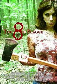The 8th Plague(2006) Poster - Movie Forum, Cast, Reviews
