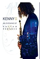 Image of Kenny G: An Evening of Rhythm and Romance