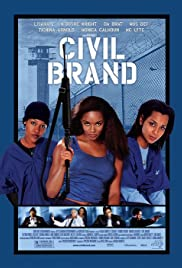 Civil Brand (2002) Poster - Movie Forum, Cast, Reviews
